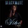 BlackMade | Vibe Feat. Bertha