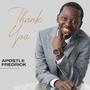 Apostle Fredrick | Thank You